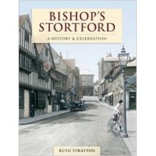 Bishop's Stortford A History & Celebration